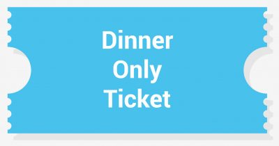 Dinner Only Ticket